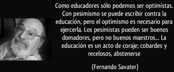 frase-como-educadores-solo-podemos-ser-optimistas-con-pesimismo-se-puede-escribir-contra-la-educacion-fernando-savater-129532-e1526776204552.jpg