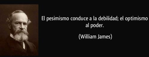 frase-el-pesimismo-conduce-a-la-debilidad-el-optimismo-al-poder-william-james-116556.jpg